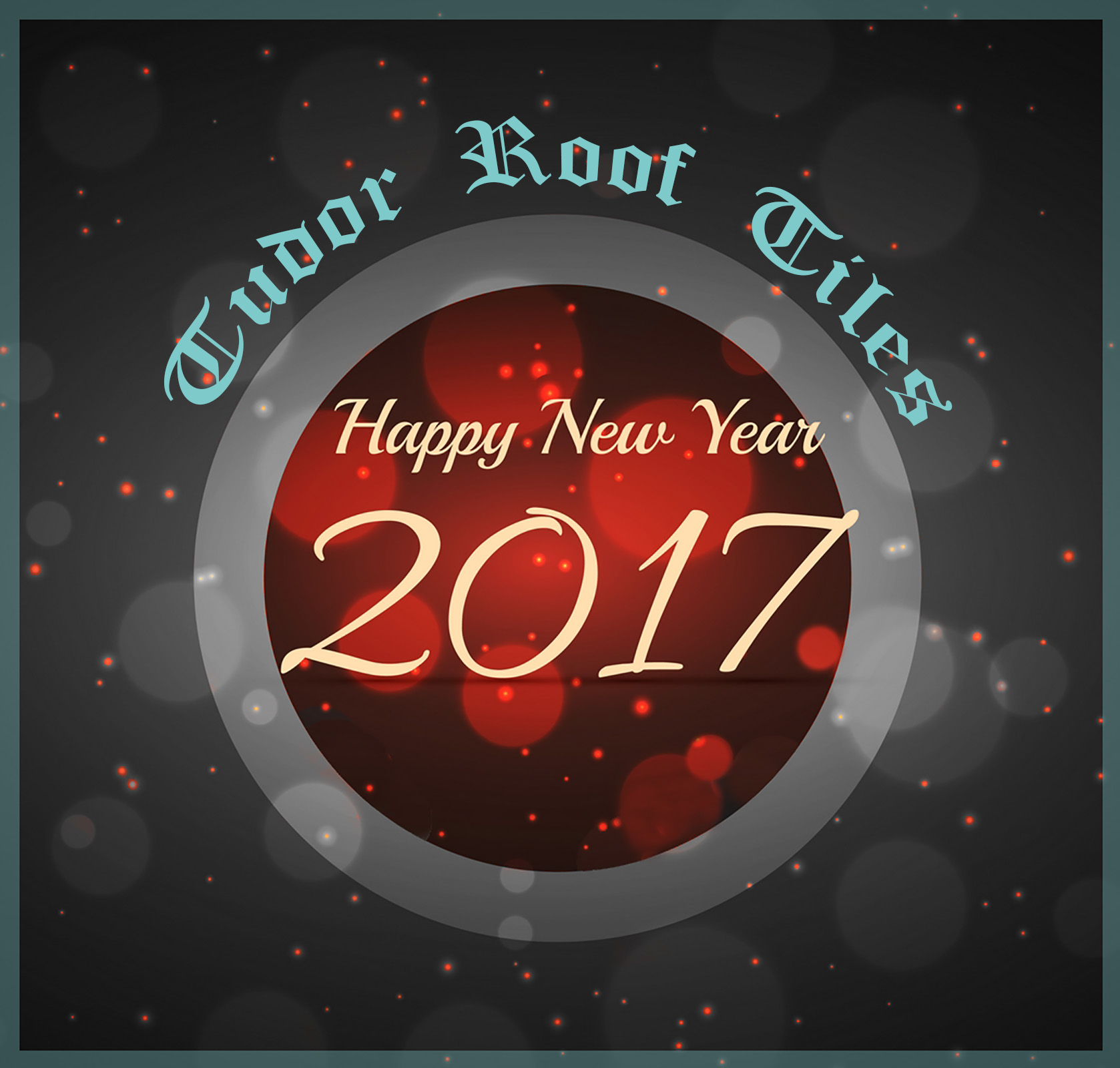 Happy 2017 from Tudor Roof Tiles
